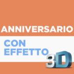 Anniversario con Effetto 3D