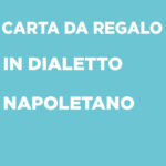 Carta da regalo in dialetto Napoletano