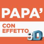 Papà con Effetto 3D